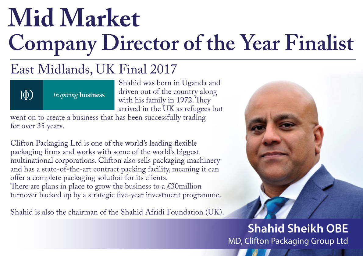 IOD Mid Market Company Director of the Year Finalist, Managing Director Shahid Sheikh OBE, Clifton Packaging Group Ltd.